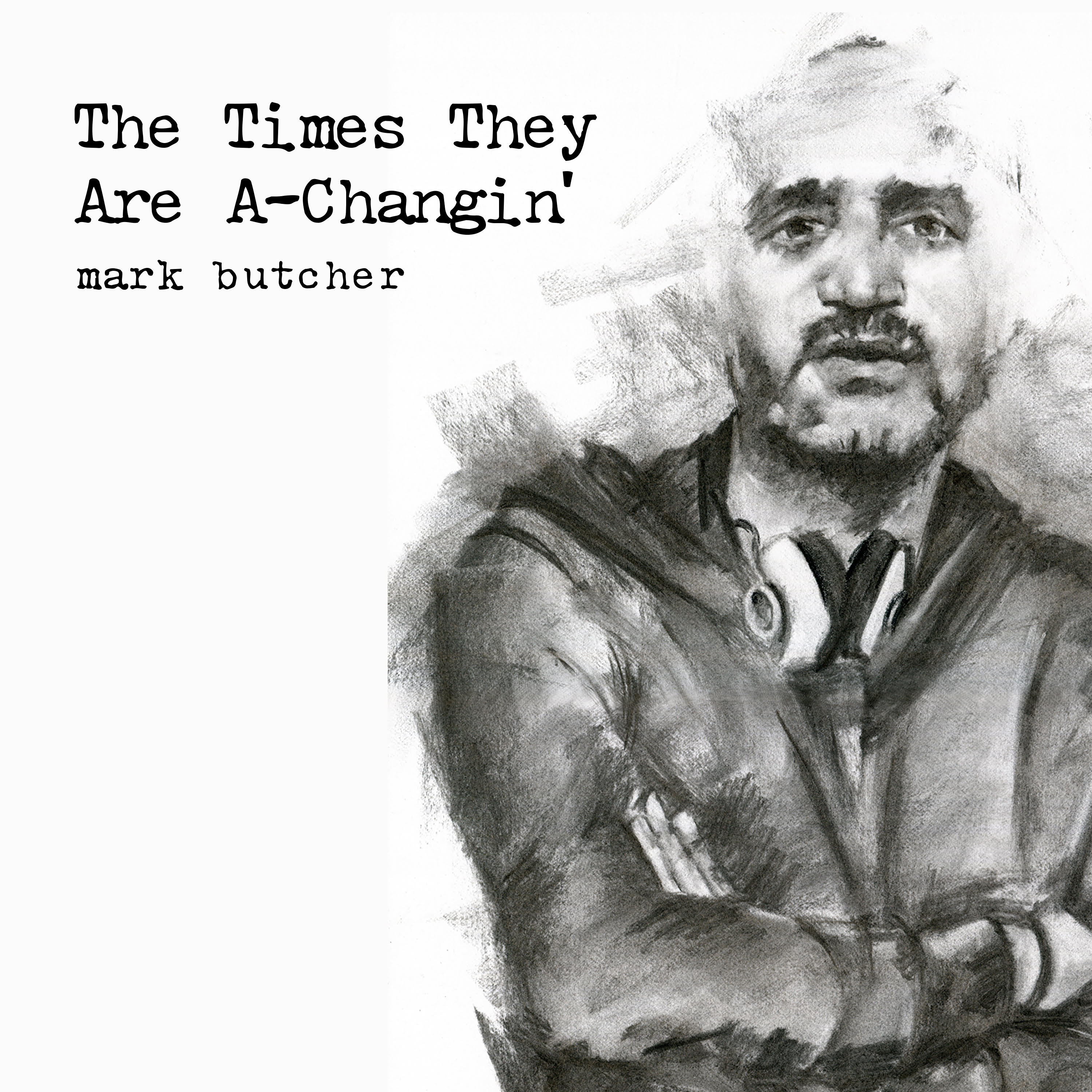 Mark Butcher - The Times They Are A-Changin'